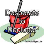 Desperate to Declutter:  Task 4