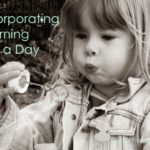How to Provide Learning Throughout the Day