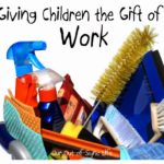 How to Give Your Child the Gift of Work