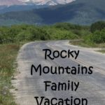Tips to Taking a Rocky Mountains Family Vacation